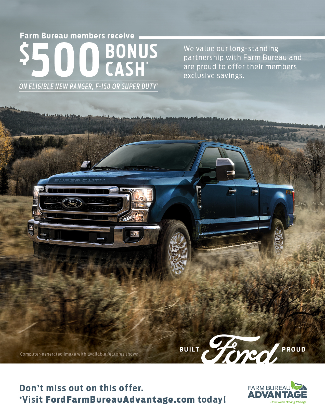Farm Bureau Bonus Cash is exclusively for active Farm Bureau members who are residents of the United States. $500 Bonus Cash on eligible new 2020/2021/2022 Ford Ranger, F-150 or Super Duty