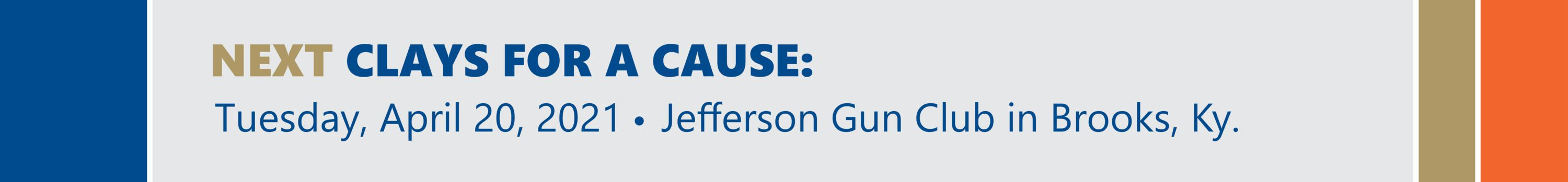 Next Clays for a Cause is on April 20 2021 at Jefferson Gun Club