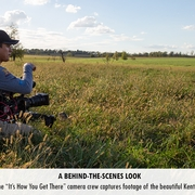 """A member of the """"It's How You Get There"""" camera crew captures footage of the beautiful Kentucky countryside."""