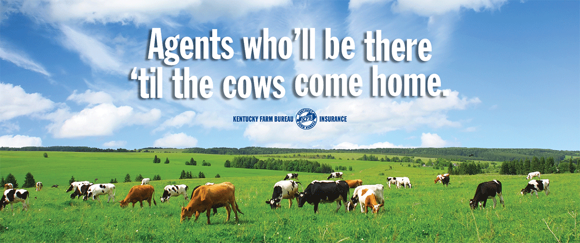 Kentucky Farm Bureau Insurance: Agents who'll be there 'til the cows come home.